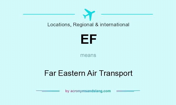 What does EF mean? It stands for Far Eastern Air Transport