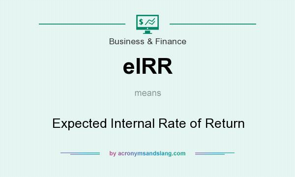 What does eIRR mean? It stands for Expected Internal Rate of Return
