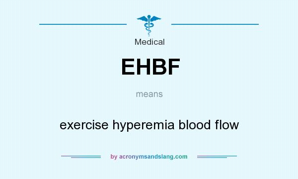 What does EHBF mean? It stands for exercise hyperemia blood flow