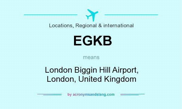 What does EGKB mean? It stands for London Biggin Hill Airport, London, United Kingdom