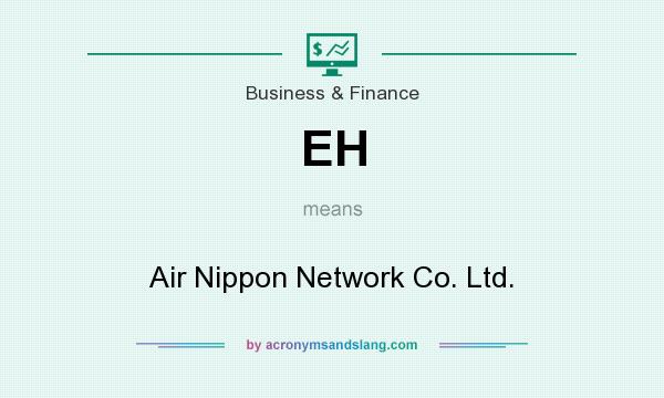 What does EH mean? It stands for Air Nippon Network Co. Ltd.