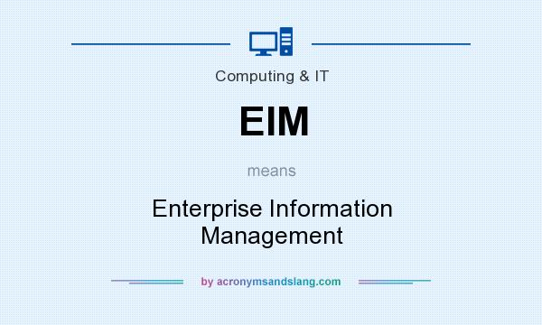 What does EIM mean? It stands for Enterprise Information Management