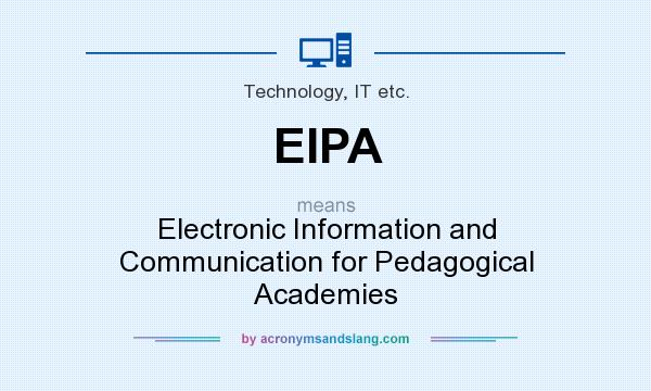 What does EIPA mean? It stands for Electronic Information and Communication for Pedagogical Academies