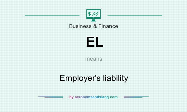 What does EL mean? It stands for Employer`s liability