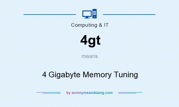 What does 4gt mean? It stands for 4 Gigabyte Memory Tuning