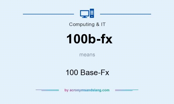 What does 100b-fx mean? It stands for 100 Base-Fx
