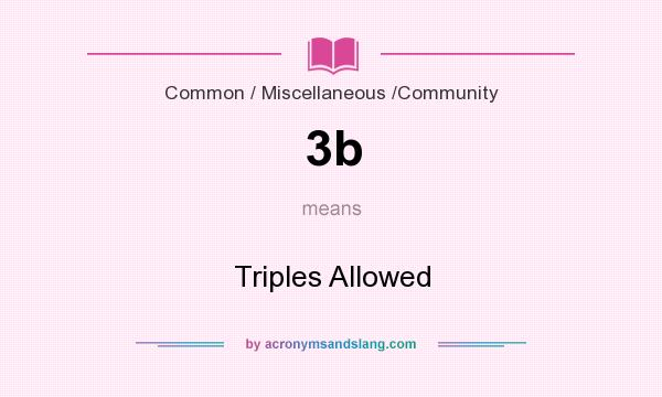 What does 3b mean? It stands for Triples Allowed