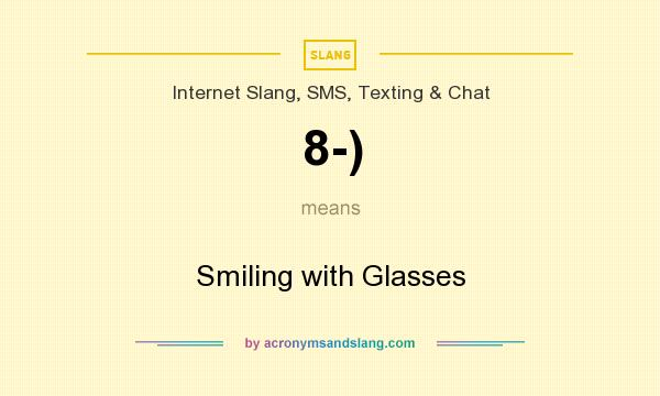 What does 8-) mean? It stands for Smiling with Glasses