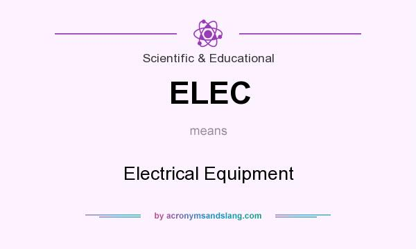 What does ELEC mean? It stands for Electrical Equipment