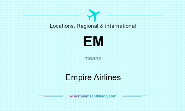 What does EM mean? It stands for Empire Airlines