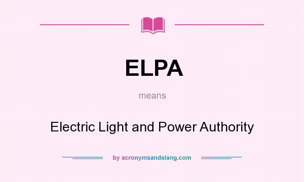 What does ELPA mean? It stands for Electric Light and Power Authority