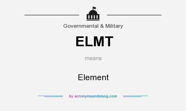What does ELMT mean? It stands for Element