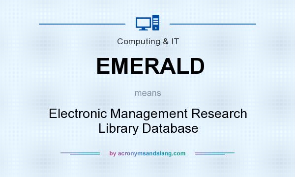 What does EMERALD mean? It stands for Electronic Management Research Library Database