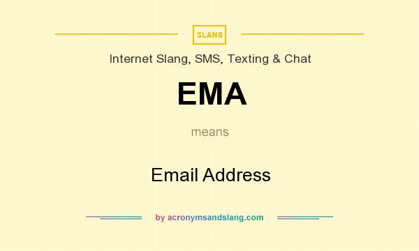 What does EMA mean? It stands for Email Address