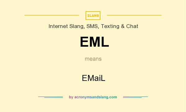 What does EML mean? It stands for EMaiL