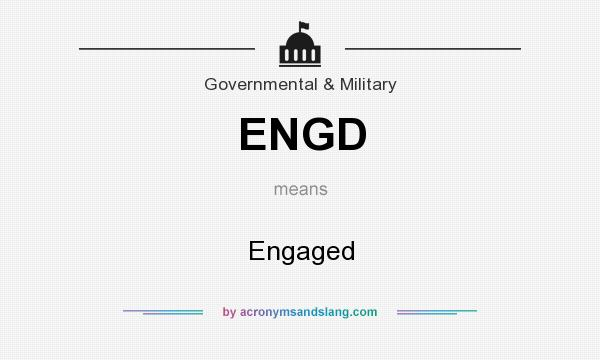 What does ENGD mean? It stands for Engaged