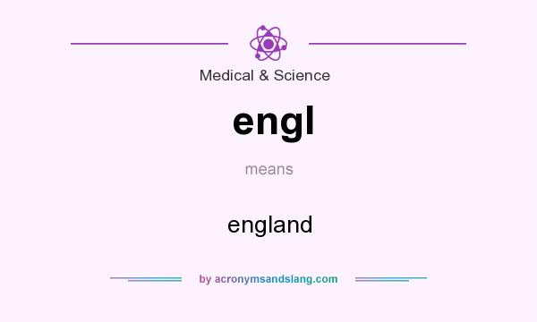 What does engl mean? It stands for england