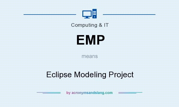 What does EMP mean? It stands for Eclipse Modeling Project