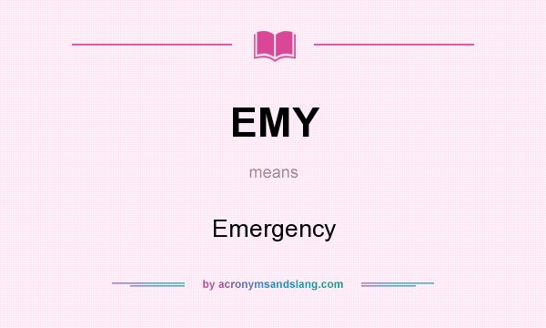 What does EMY mean? It stands for Emergency