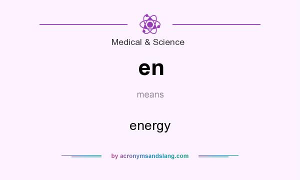 What does en mean? It stands for energy