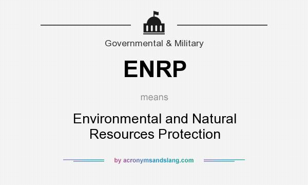 What does ENRP mean? It stands for Environmental and Natural Resources Protection