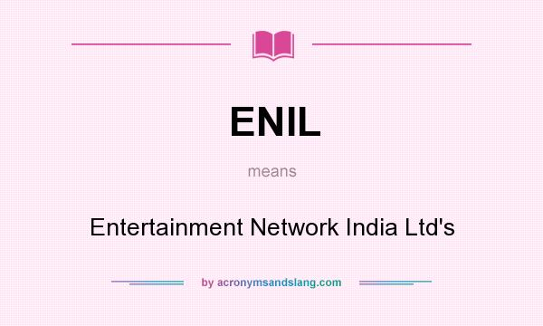 What does ENIL mean? It stands for Entertainment Network India Ltd`s