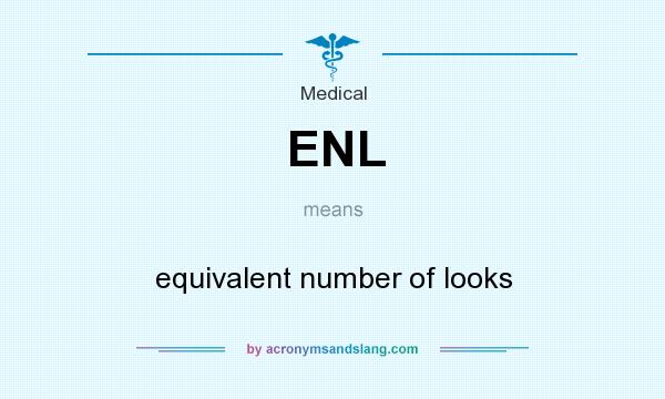 What does ENL mean? It stands for equivalent number of looks