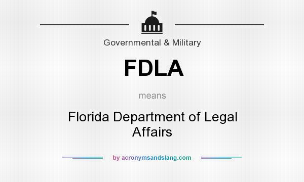 What does FDLA mean? It stands for Florida Department of Legal Affairs