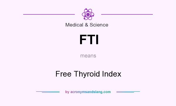 Fti Free Thyroid Index In Medical Science By Acronymsandslang Com