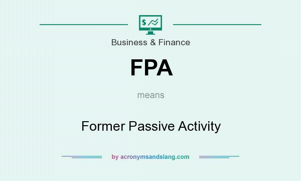 What does FPA mean? It stands for Former Passive Activity