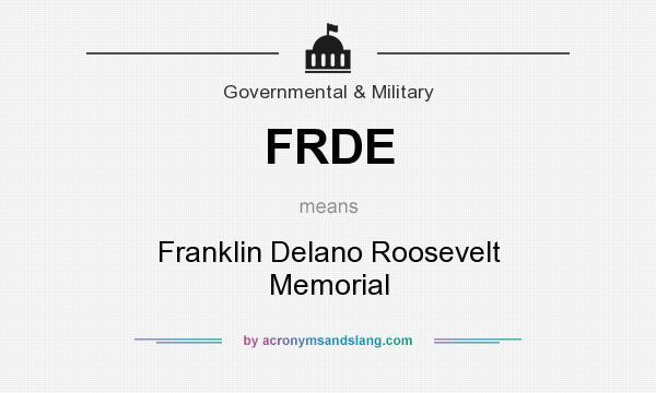 What does FRDE mean? It stands for Franklin Delano Roosevelt Memorial