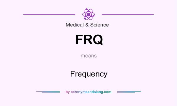 What does FRQ mean? It stands for Frequency