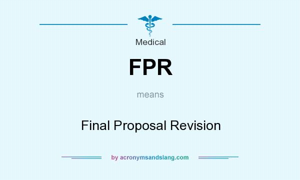 What does FPR mean? It stands for Final Proposal Revision