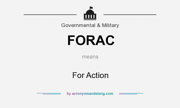 What does FORAC mean? It stands for For Action