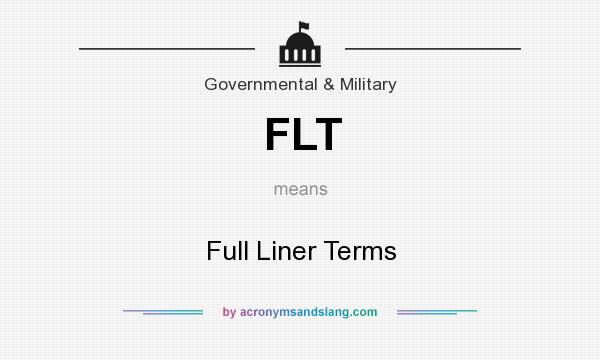 What does FLT mean? It stands for Full Liner Terms