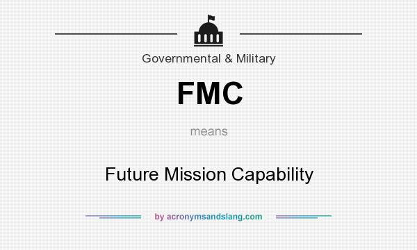 What does FMC mean? It stands for Future Mission Capability