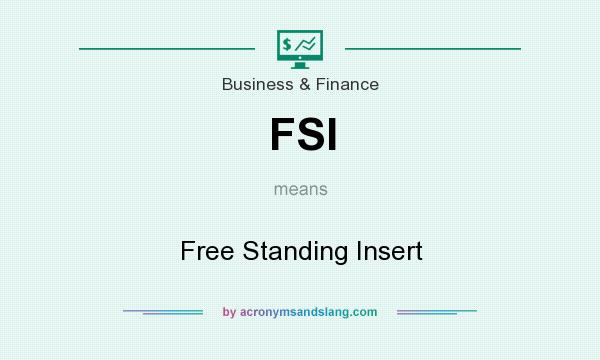 What does FSI mean? It stands for Free Standing Insert