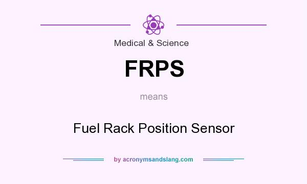 What does FRPS mean? It stands for Fuel Rack Position Sensor
