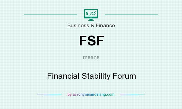 What does FSF mean? It stands for Financial Stability Forum