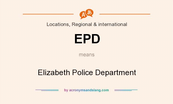 What does EPD mean? It stands for Elizabeth Police Department