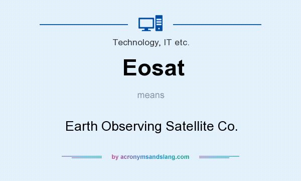What does Eosat mean? It stands for Earth Observing Satellite Co.