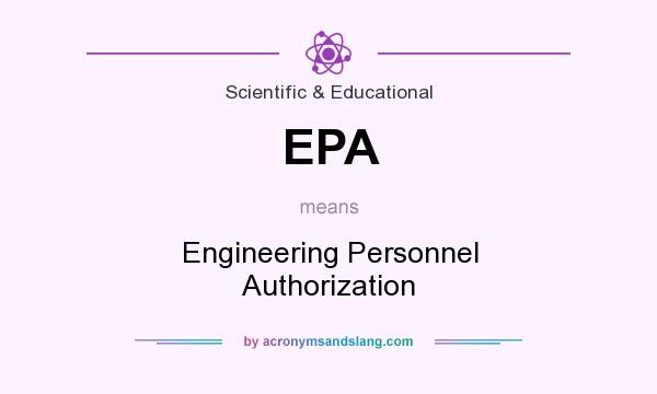 What does EPA mean? It stands for Engineering Personnel Authorization
