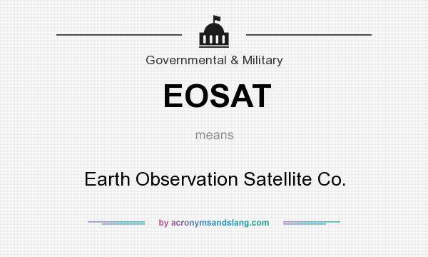 What does EOSAT mean? It stands for Earth Observation Satellite Co.