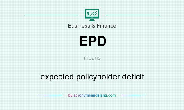 What does EPD mean? It stands for expected policyholder deficit