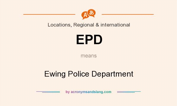 What does EPD mean? It stands for Ewing Police Department