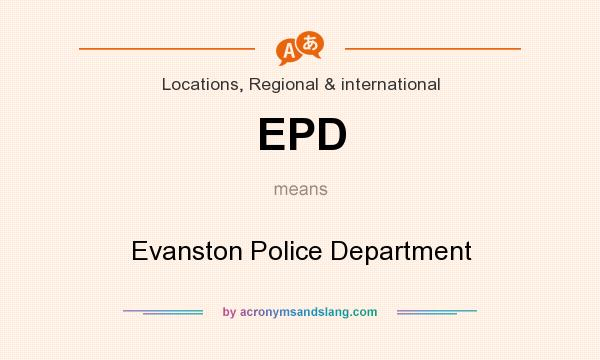 What does EPD mean? It stands for Evanston Police Department