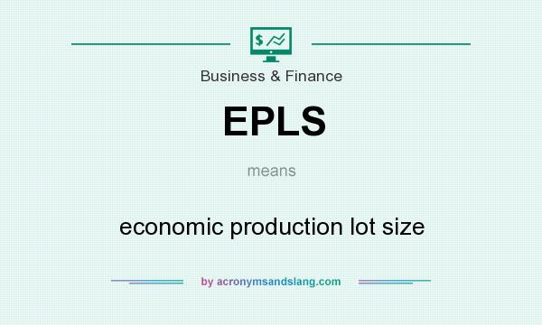 What does EPLS mean? It stands for economic production lot size