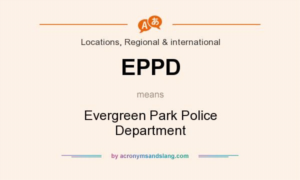 What does EPPD mean? It stands for Evergreen Park Police Department