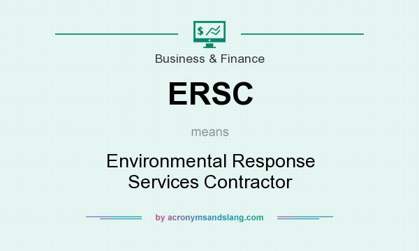 What does ERSC mean? It stands for Environmental Response Services Contractor