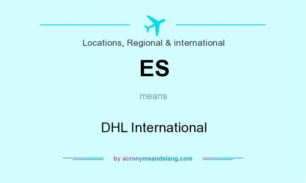 What does ES mean? It stands for DHL International